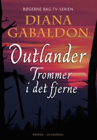 Diana Gabaldon: Outlander. 4. bind, Trommer i det fjerne